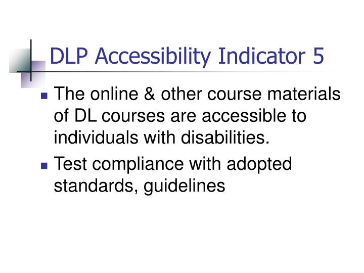 DLP Accessibility Indicator 5