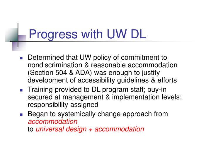 Progress with UW DL