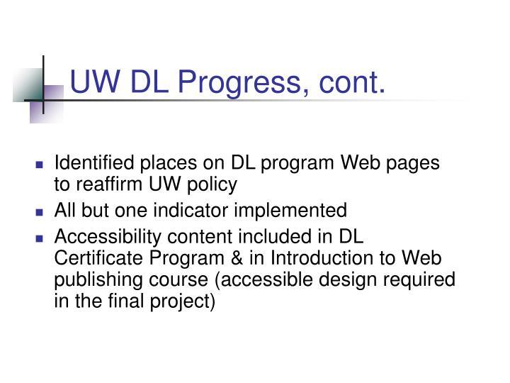 UW DL Progress, cont.