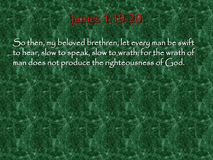 James 1:19-20