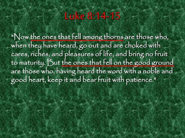 Luke 8:14-15