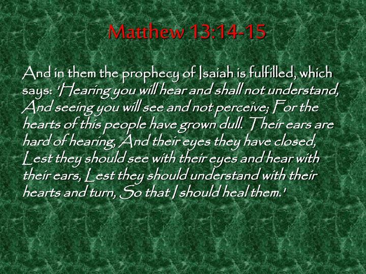 Matthew 13:14-15