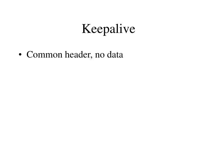 Keepalive