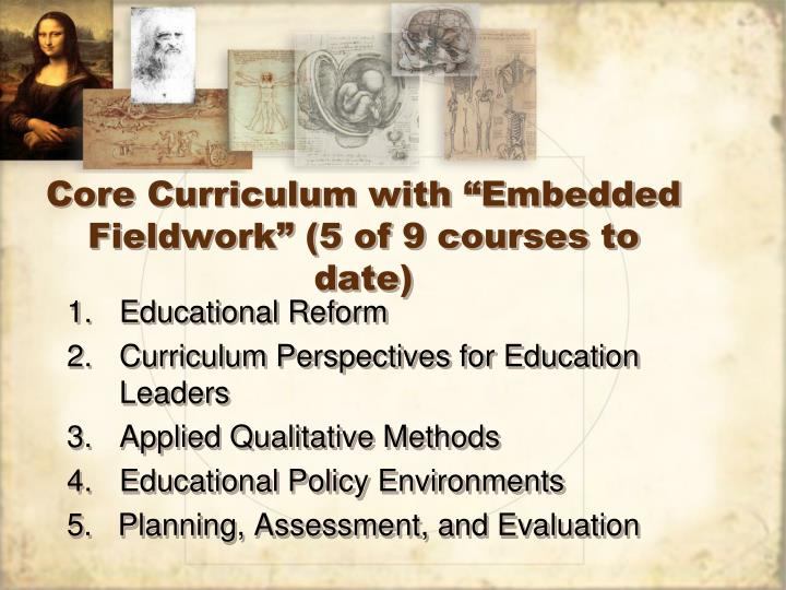"""Core Curriculum with """"Embedded Fieldwork"""" (5 of 9 courses to date)"""