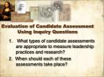 evaluation of candidate assessment using inquiry questions