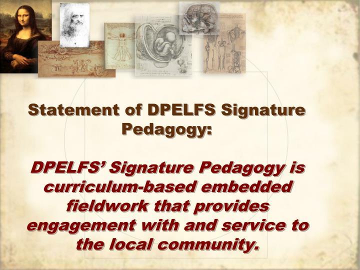 Statement of DPELFS Signature Pedagogy:
