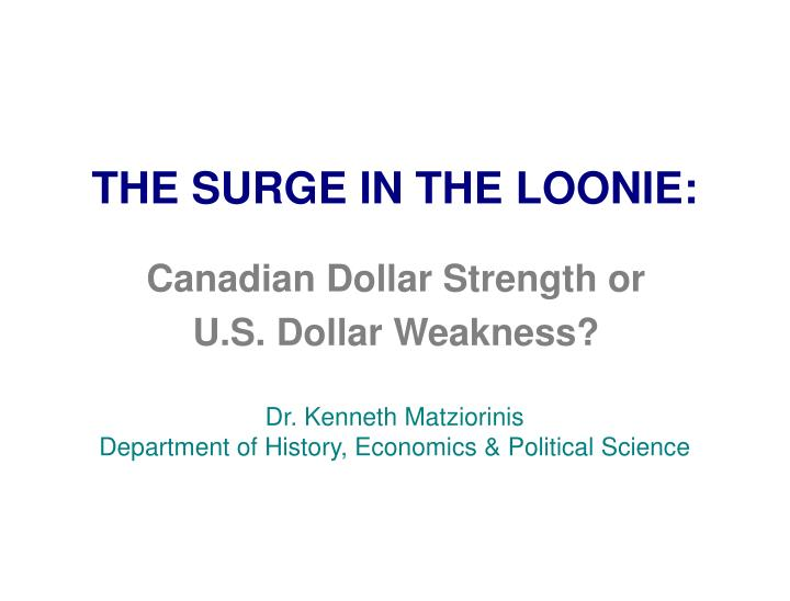 The surge in the loonie