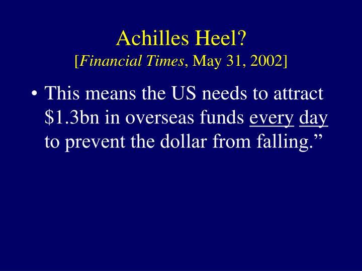 Achilles Heel?