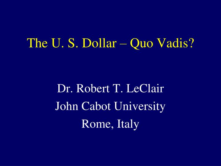 The u s dollar quo vadis