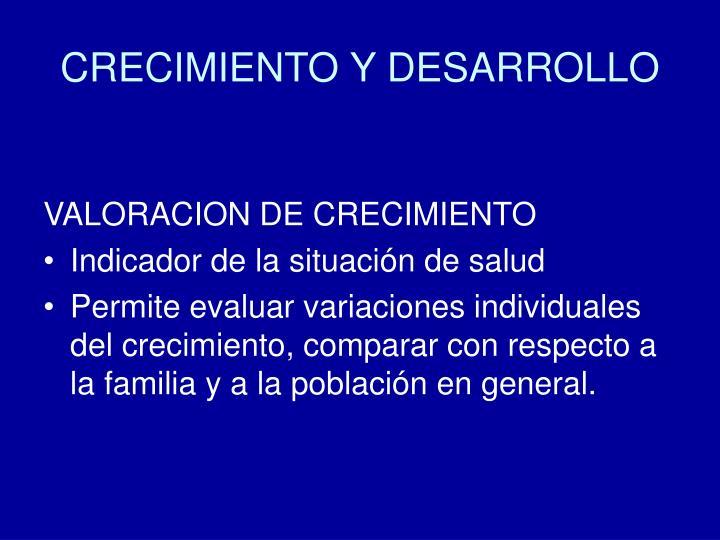 CRECIMIENTO Y DESARROLLO