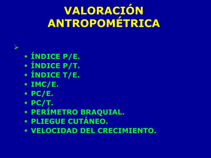 VALORACIÓN ANTROPOMÉTRICA