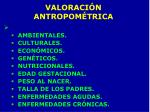 valoraci n antropom trica1