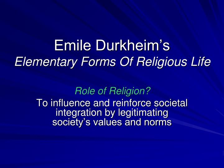 Emile durkheim s elementary forms of religious life