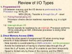 review of i o types
