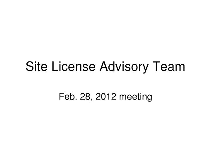Site license advisory team
