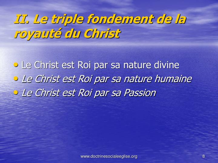 II. Le triple fondement de la royauté du Christ