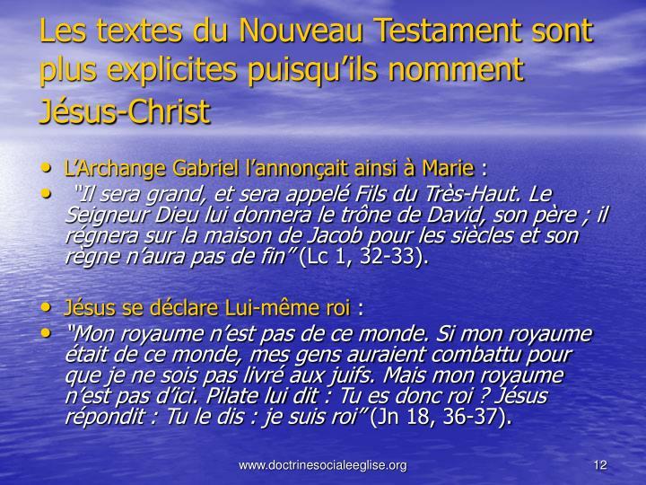 Les textes du Nouveau Testament sont plus explicites puisquils nomment Jsus-Christ