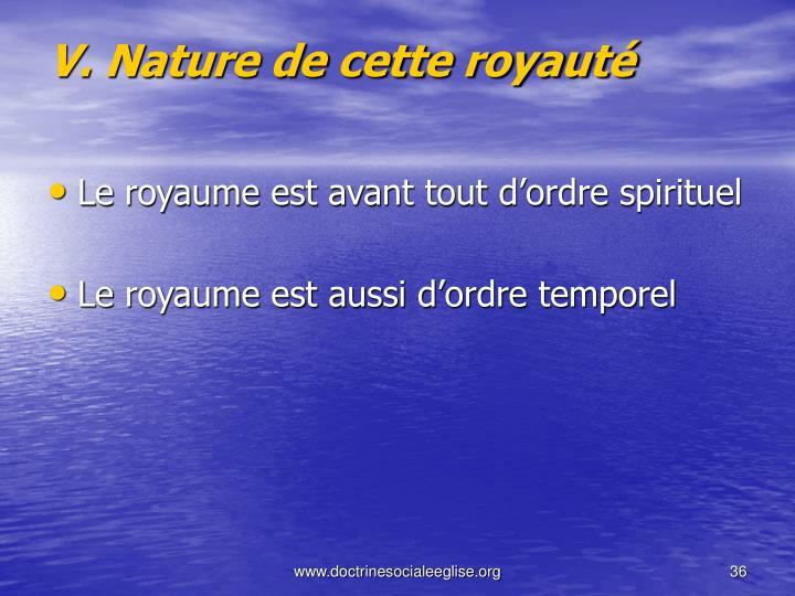V. Nature de cette royaut