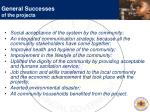 general successes of the projects