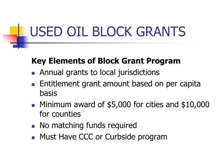 USED OIL BLOCK GRANTS