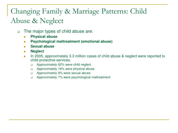 Changing Family & Marriage Patterns: Child Abuse & Neglect
