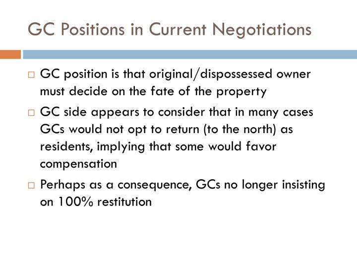 GC Positions in Current Negotiations