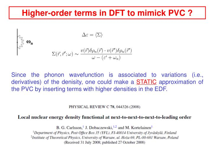 Higher-order terms in DFT to mimick PVC ?