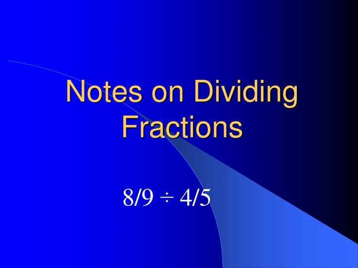 Notes on Dividing Fractions