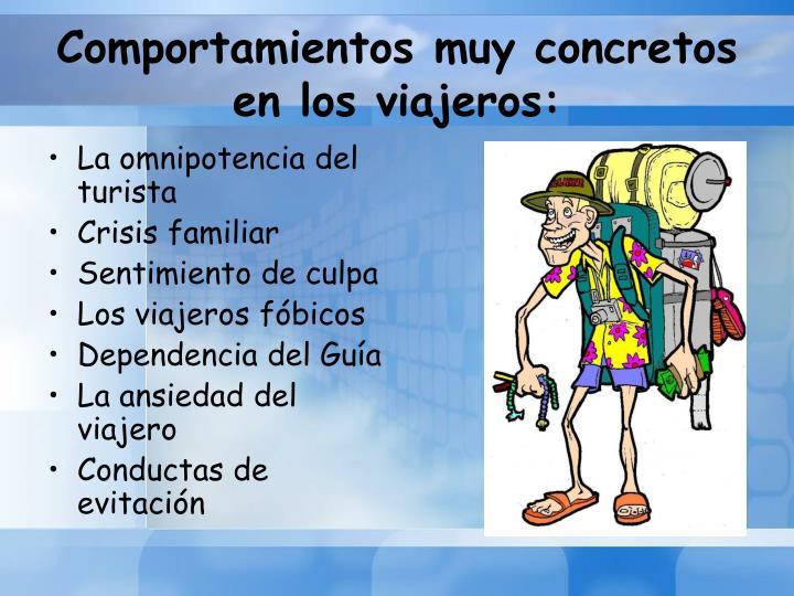 Comportamientos muy concretos en los viajeros: