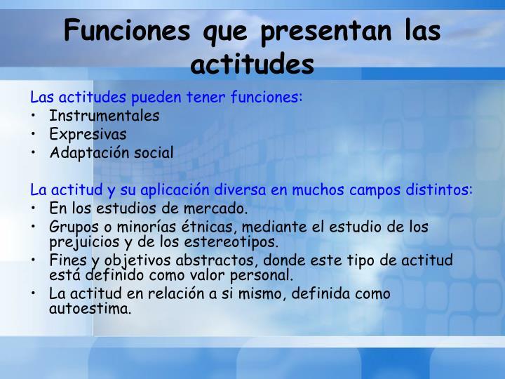 Funciones que presentan las actitudes