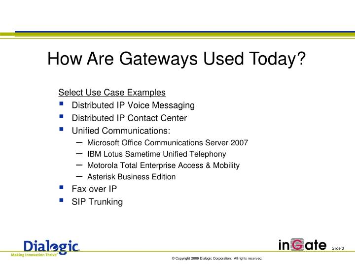 How Are Gateways Used Today?