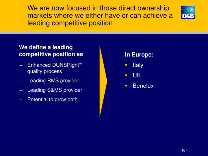 We are now focused in those direct ownership markets where we either have or can achieve a leading competitive position
