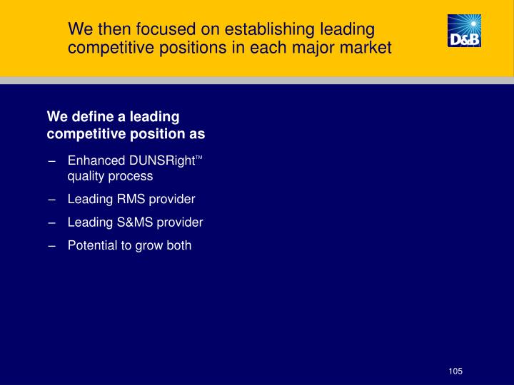 We then focused on establishing leading competitive positions in each major market