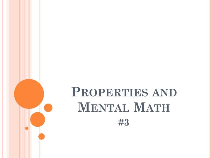 Properties and Mental Math