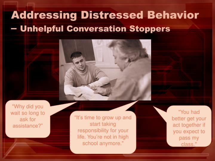 Addressing Distressed Behavior –