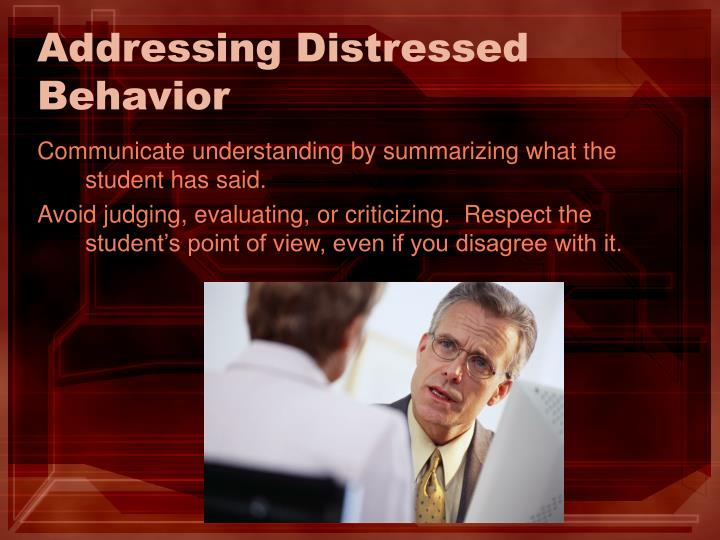 Addressing Distressed Behavior