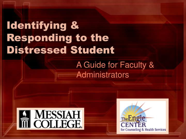 Identifying responding to the distressed student