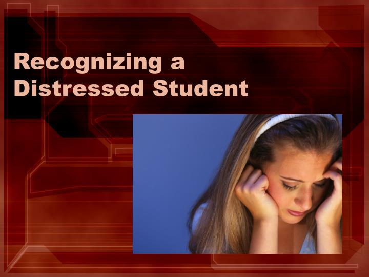 Recognizing a Distressed Student