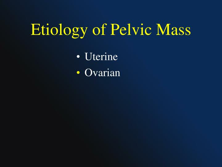 Etiology of Pelvic Mass
