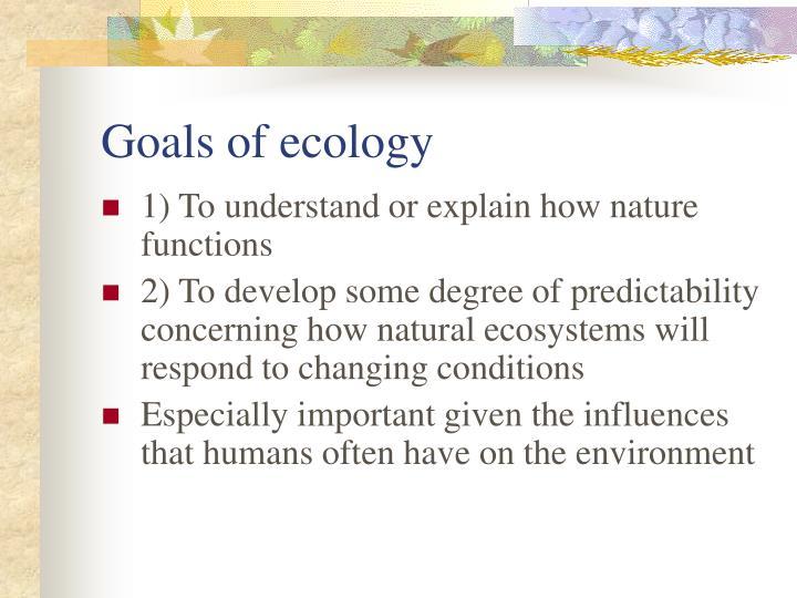 Goals of ecology