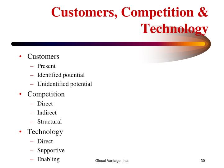 Customers, Competition & Technology