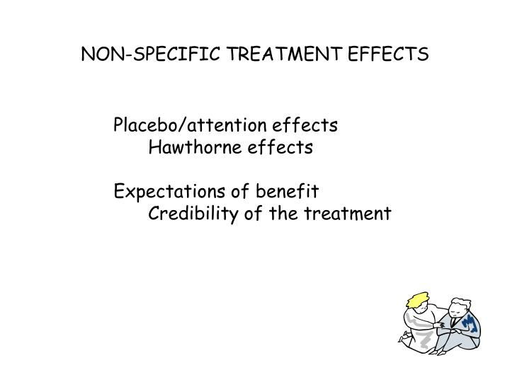 NON-SPECIFIC TREATMENT EFFECTS