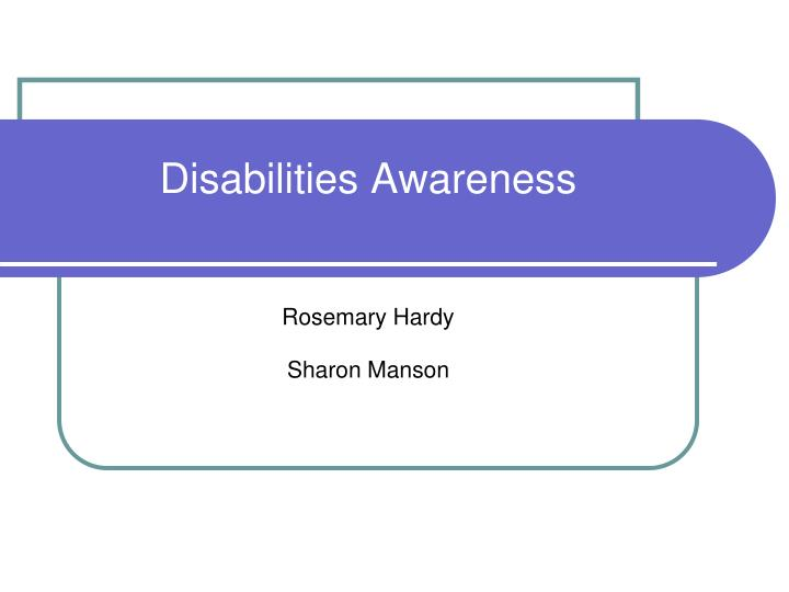Disabilities awareness rosemary hardy sharon manson