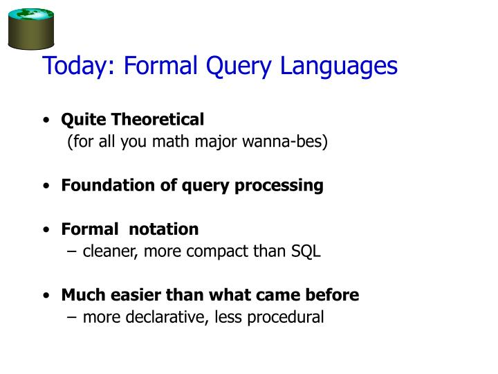 Today: Formal Query Languages