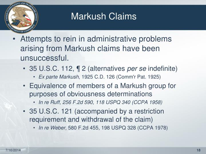 Attempts to rein in administrative problems arising from Markush claims have been unsuccessful.