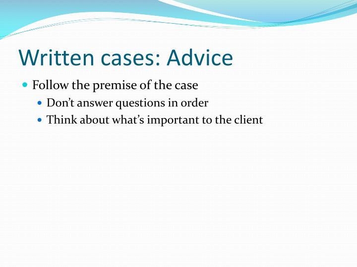 Written cases: Advice