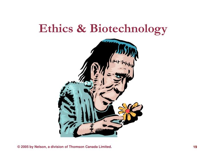 Ethics & Biotechnology