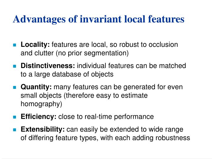 Advantages of invariant local features