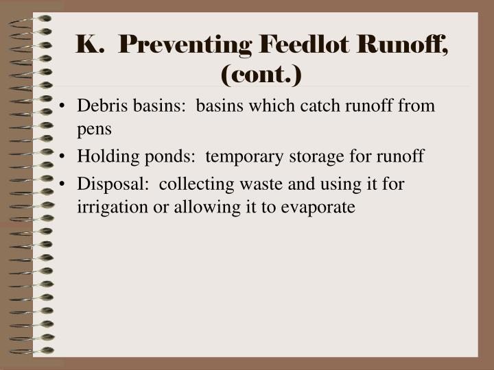 K.  Preventing Feedlot Runoff, (cont.)