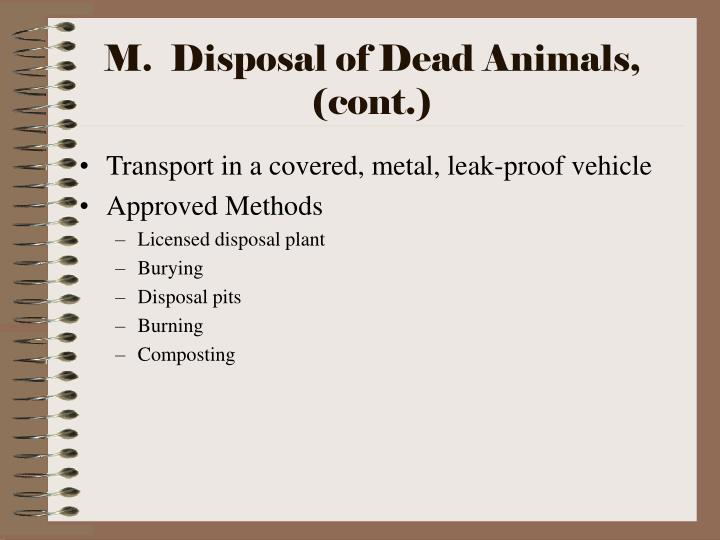 M.  Disposal of Dead Animals, (cont.)